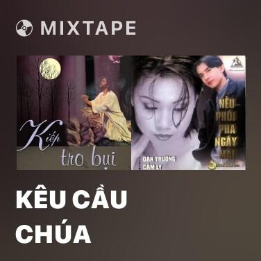 Mixtape Kêu Cầu Chúa - Various Artists