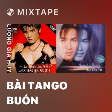 Mixtape Bài Tango Buồn - Various Artists