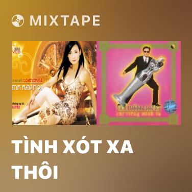 Mixtape Tình Xót Xa Thôi - Various Artists