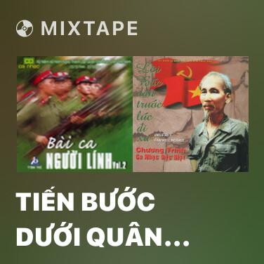 Mixtape Tiến Bước Dưới Quân Kỳ - Various Artists