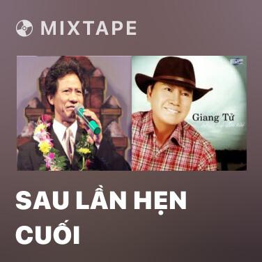 Mixtape Sau Lần Hẹn Cuối - Various Artists