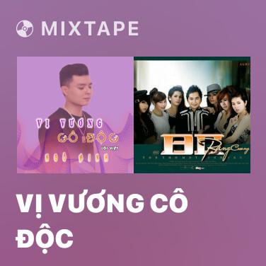 Mixtape Vị Vương Cô Độc - Various Artists