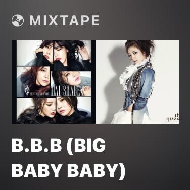 Mixtape B.B.B (Big Baby Baby) - Various Artists