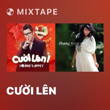 Mixtape Cười Lên - Various Artists