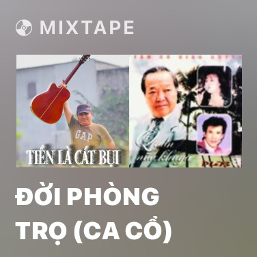 Mixtape Đời Phòng Trọ (Ca Cổ) - Various Artists