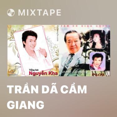 Radio Trần Dã Cẩm Giang - Various Artists