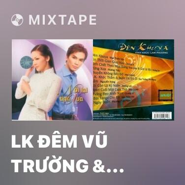 Mixtape LK Đêm Vũ Trường & Phận Tơ Tằm - Various Artists