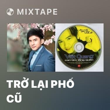 Mixtape Trở Lại Phố Cũ - Various Artists