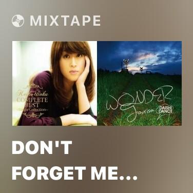 Mixtape Don't Forget Me (Single Edit) -