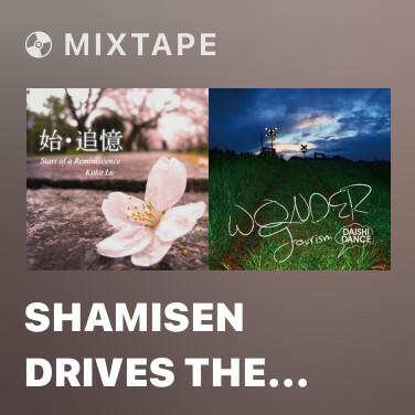 Mixtape Shamisen Drives The Wind -