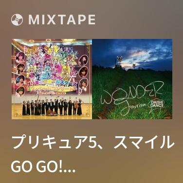 Mixtape プリキュア5、スマイル Go Go! (Purikyua 5 , Sumairu Go Go! ) -