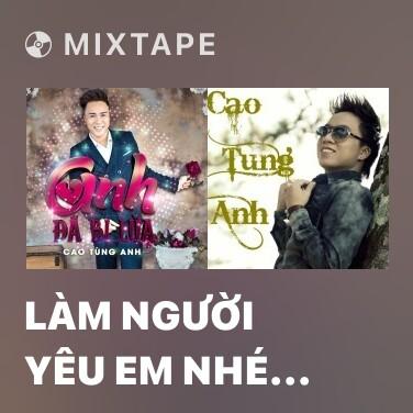 Mixtape Làm Người Yêu Em Nhé Baby (Cover) - Various Artists