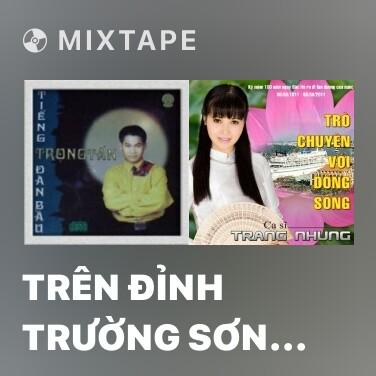 Mixtape Trên Đỉnh Trường Sơn Ta Hát - Various Artists