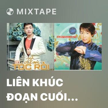 Radio Liên Khúc Đoạn Cuối Tình Yêu - Duyên Kiếp - Various Artists