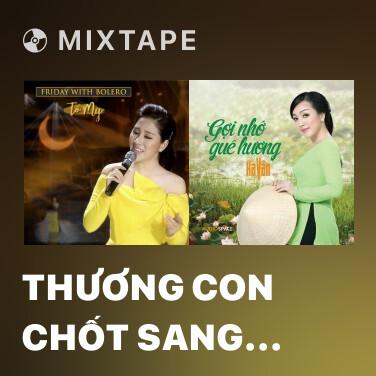 Mixtape Thương Con Chốt Sang Sông - Various Artists