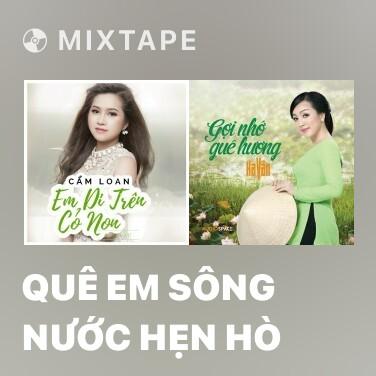 Mixtape Quê Em Sông Nước Hẹn Hò - Various Artists