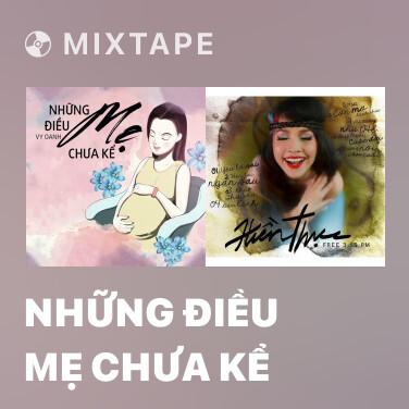 Mixtape Những Điều Mẹ Chưa Kể - Various Artists