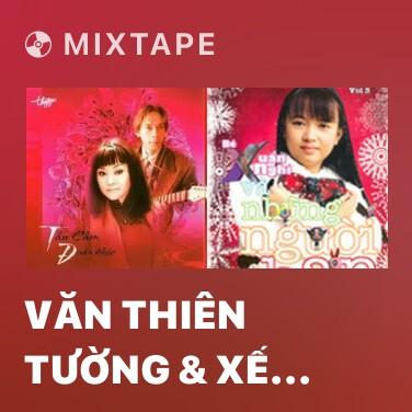 Mixtape Văn Thiên Tường & Xế Xảng