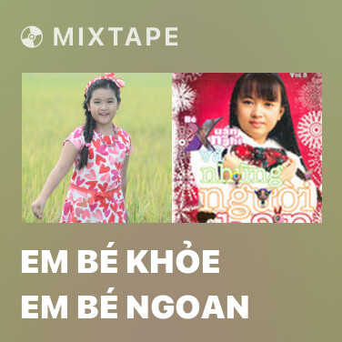 Mixtape Em Bé Khỏe Em Bé Ngoan - Various Artists