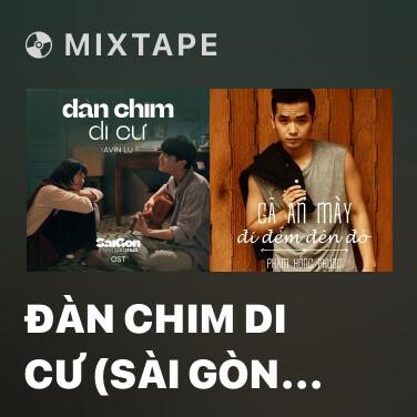 Mixtape Đàn Chim Di Cư (Sài Gòn Trong Cơn Mưa OST) - Various Artists