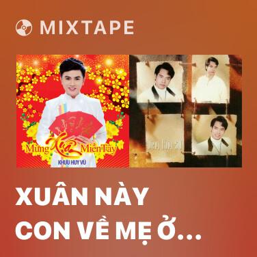 Mixtape Xuân Này Con Về Mẹ Ở Đâu - Various Artists