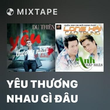 Radio Yêu Thương Nhau Gì Đâu - Various Artists