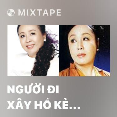 Mixtape Người Đi Xây Hồ Kẻ Gỗ - Various Artists