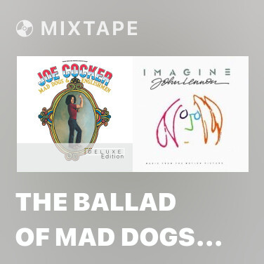 Mixtape The Ballad Of Mad Dogs And Englishmen - Various Artists