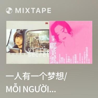 Mixtape 一人有一个梦想/ Mỗi Người Một Giấc Mơ - Various Artists