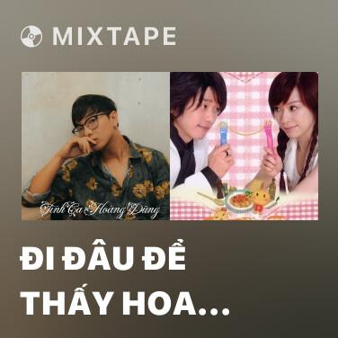 Radio Đi Đâu Để Thấy Hoa Bay - Various Artists
