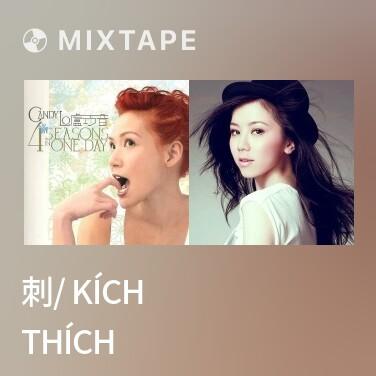 Mixtape 刺/ Kích Thích - Various Artists
