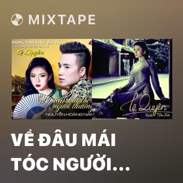 Mixtape Về Đâu Mái Tóc Người Thương - Various Artists