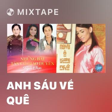Mixtape Anh Sáu Về Quê - Various Artists