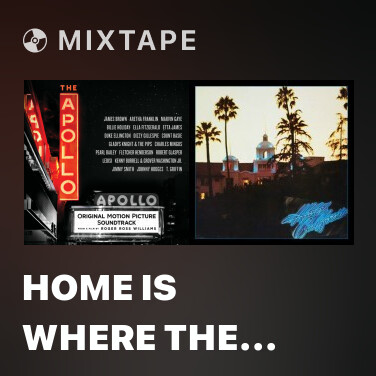 Mixtape Home Is Where the Heart Is - Various Artists