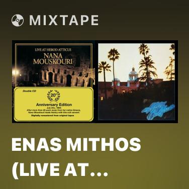 Mixtape Enas Mithos (Live At Herod Atticus Theatre / 1984) - Various Artists