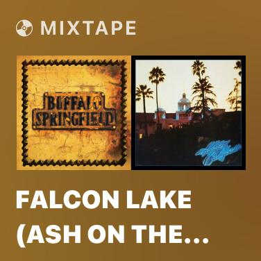 Mixtape Falcon Lake (Ash on the Floor) [Remix] - Various Artists