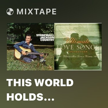 Mixtape This World Holds Nothing (Since You're Gone) - Various Artists