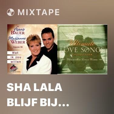 Radio Sha Lala Blijf Bij Me