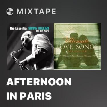 Mixtape Afternoon In Paris - Various Artists