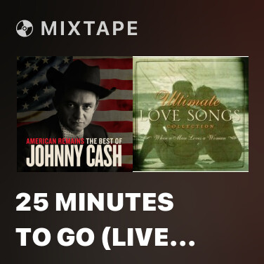 Mixtape 25 Minutes to Go (Live at Folsom State Prison, Folsom, CA (1st Show) - January 1968) - Various Artists
