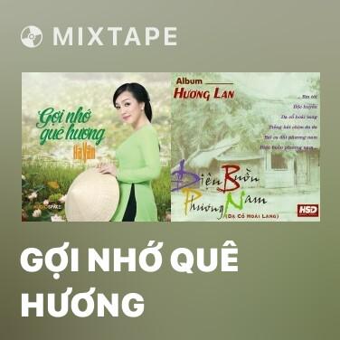 Mixtape Gợi Nhớ Quê Hương - Various Artists