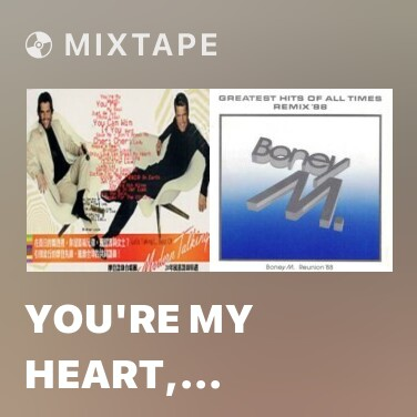 Mixtape You're My Heart, You're My Soul - Various Artists