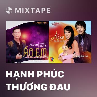 Radio Hạnh Phúc Thương Đau - Various Artists