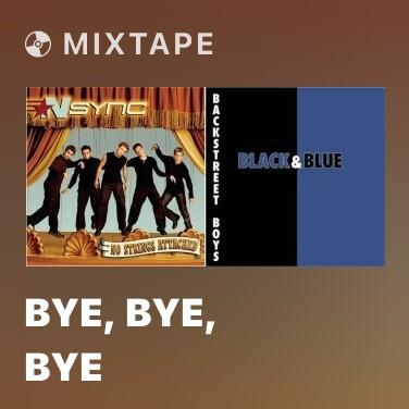 Mixtape Bye, Bye, Bye - Various Artists