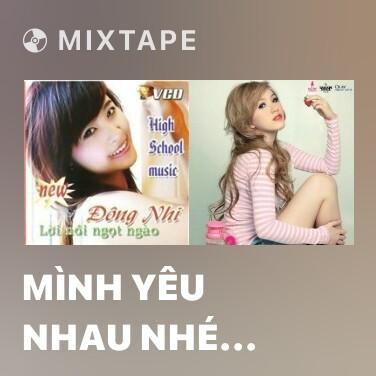 Mixtape Mình Yêu Nhau Nhé Anh - Various Artists