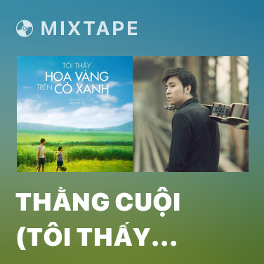 Mixtape Thằng Cuội (Tôi Thấy Hoa Vàng Trên Cỏ Xanh OST) - Various Artists