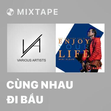 Mixtape Cùng Nhau Đi Bầu - Various Artists