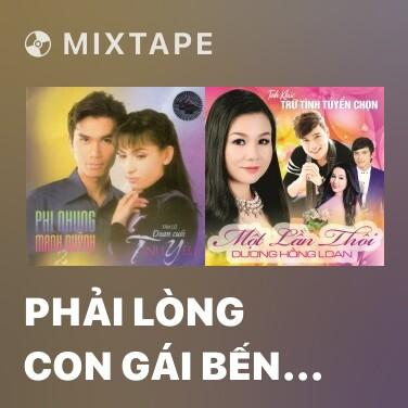 Mixtape Phải Lòng Con Gái Bến Tre - Various Artists