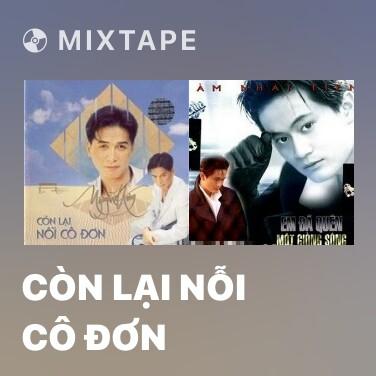 Mixtape Còn Lại Nỗi Cô Đơn - Various Artists