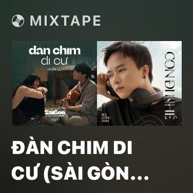 Radio Đàn Chim Di Cư (Sài Gòn Trong Cơn Mưa OST) - Various Artists